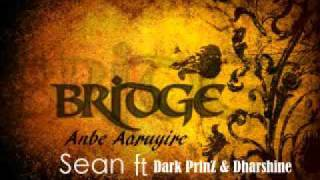 BRIDGE - Anbe Aaruyire- Sean ft Dark PrinZ and Dharshine