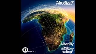 AfroBizz 7 (Full Vim'Fro) By @DjBizzy #Afrobeats @TheBizznez Heroes | @AfroChiefsInc