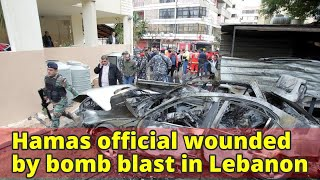 Hamas official wounded by bomb blast in Lebanon