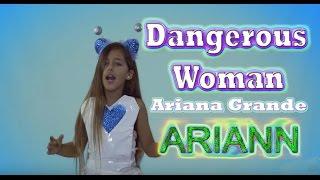 Ariana Grande - Dangerous Woman - ARIANN (a capella) 10 year old (lyrics)
