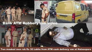 Two masked men rob Rs 38 Lakhs from ATM cash delivery van at Nalasopara