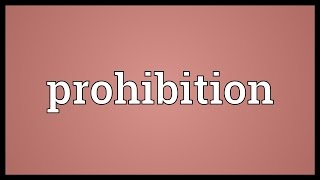 Prohibition Meaning