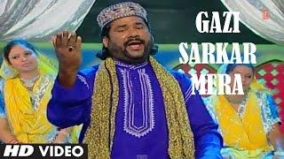Official : Gazi Sarkar Mera Full (HD) Song | T-Series Islamic Music | Taslim Aarif