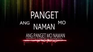 Ang Pangit Mo Naman - Serpiente (Dami Mo Alam Parody) With Lyrics