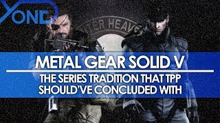 Metal Gear Solid V - The Series Tradition TPP Should've Concluded With