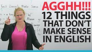 I HATE ENGLISH! 12 things that don't make any sense