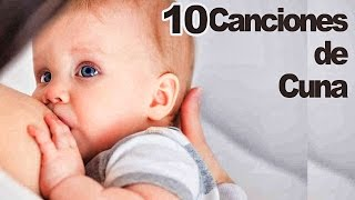 Canción de Cuna ✫ 10 Canciones de Cuna para Dormir Bebés ✫ Con Letra ✫ Nanas ✫#