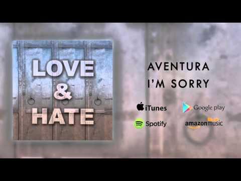 Aventura I m Sorry
