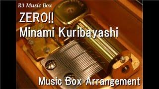 ZERO!!/Minami Kuribayashi [Music Box] (Anime