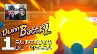 DumBattleZ #1 - SUICIDIO DI MASSA