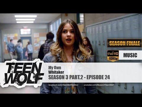 Whitaker - My Own   Teen Wolf 3x24 Music [HD]