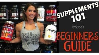 Supplements 101: The Beginner's Guide (Episode 1)