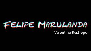 Verte Felipe Marulanda & Valentina Restrepo