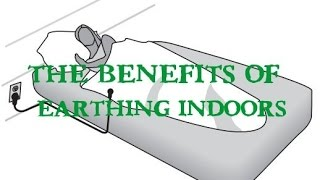 The Benefits Of Earthing Indoors