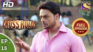 Crossroads - Ep 18 - Full Episode - 13th July, 2018