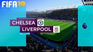 FIFA 19 - Chelsea vs. Liverpool @ Stamford Bridge