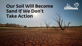 Our Soil Will Become Sand If We Don