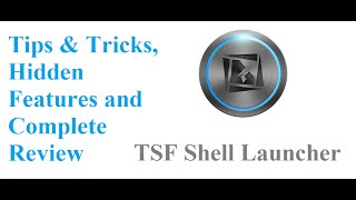 TSF Shell Launcher Tips and Tricks and Hidden Featuers Complete Review