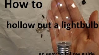 How To Hollow Out a Light Bulb - easy to follow DIY