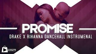 Drake x Rihanna Dancehall Type Beat 2017 - PROMISE (prod by Lttb)