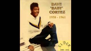 Dave 'Baby' Cortez - Clock 45 RPM Records - 1958 - 1961