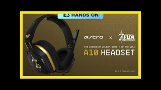 Breaking News   E3 2018: Hands on with the Astro Zelda A10 Headset