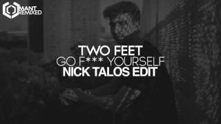 two feet  go f yourself nick talos edit
