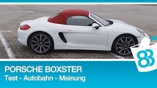 Porsche Boxster 2,7 Liter 265 PS - Test - Autobahn - Meinung