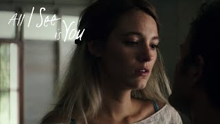 All I See Is You | Everything Bumper | In Theaters October 27