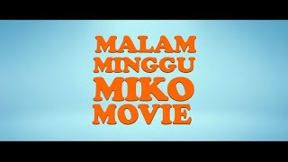 Trailer Malam Minggu Miko Movie (di bioskop 11 Sept 2014)