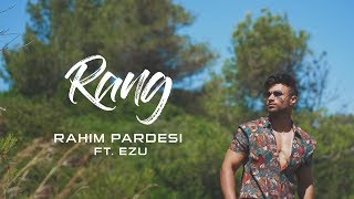 Rang | Rahim Pardesi ft Ezu | Full Video | VIP Records | 360 Worldwide