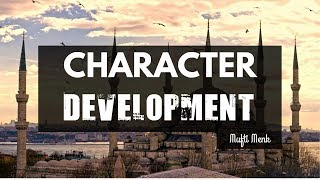 Character Development | Mufti Menk | 6th October 2017