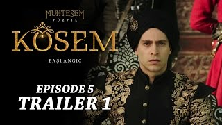 """Magnificent Century Kosem"" Episode 5 Trailer 1 - English Subtitles"