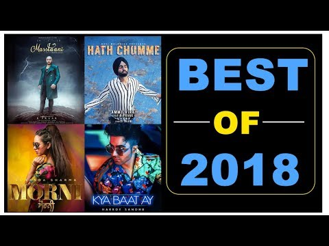 Best Punjabi Songs Of 2018 | Masstaani | Kya Baat Ay | Hath Chumme | Morni | Punjabi Songs | Gabruu