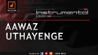 Aawaz Uthayenge ( Srone' Instrumental)