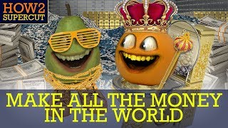 Annoying Orange - How2 Make all the money in the world (Supercut)