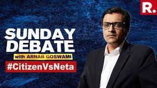 #CitizenVsNeta - Citizens Put Netas Under Scrutiny | Exclusive Sunday Debate With Arnab Goswami