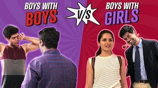 Boys with Boys vs Boys with Girls | Ft. Radha Bhatt | Comedy | Pinkvilla
