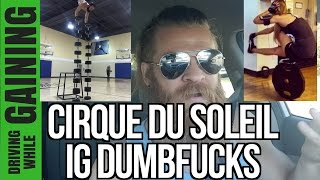 Stupid Circus Instagram Idiots (PREPARE TO GET BUTTHURT) | Driving While Gaining 128