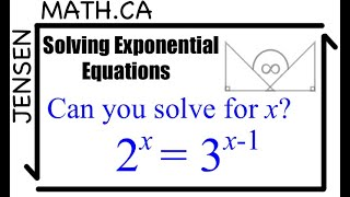 SOLVING EXPONENTIAL EQUATIONS |jensenmath.ca|