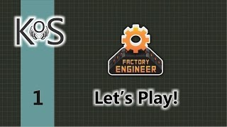 Factory Engineer 0.8.10   Ep 1   First Playthrough   Let's Play
