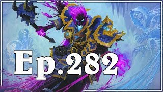 Funny And Lucky Moments - Hearthstone - Ep. 282