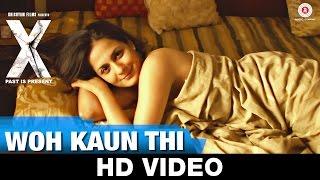 Woh Kaun Thi | X: Past is Present | Radhika Apte, Huma Qureshi, Swara Bhaskar & Rajat Kapoor