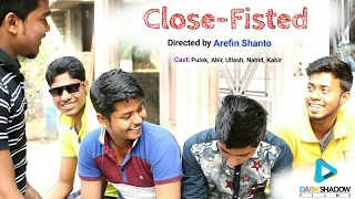 Close-Fisted (কিপ্টা) || Short Film 2017 || Directed by Arefin Shanto || DSF