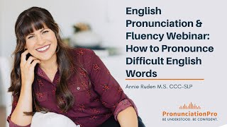 English Pronunciation & Fluency Webinar: How To Pronounce Difficult English Words