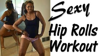 Sexy Hip Rolls Workout | You Are Beautiful