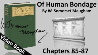 Chs 085-087 - Of Human Bondage by W. Somerset Maugham