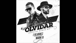 J Alvarez ft Mark B - Quiero Olvidar (Oficial Remix)