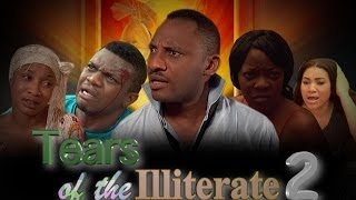 Tears of the Illiterate 2 -  Nigeria Nollywood Movie