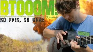 Btooom OP - No Pain, No Game (Nano) - Fingerstyle Guitar Cover